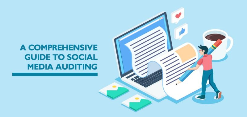 A comprehensive guide to social media auditing