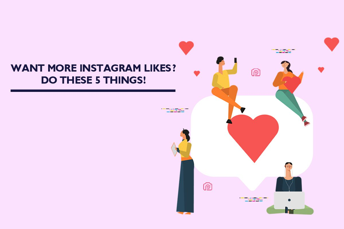 Want more Instagram likes? Do these 5 things!