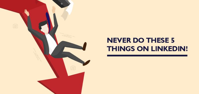NEVER do these 5 things on LinkedIn!