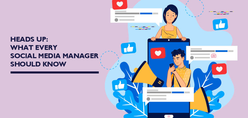 Heads up: What every social media manager should know
