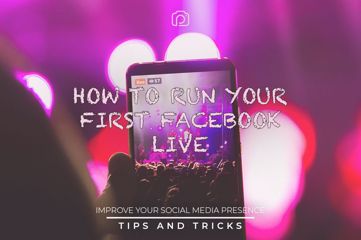 Four easy tips to make an effective Facebook Live event