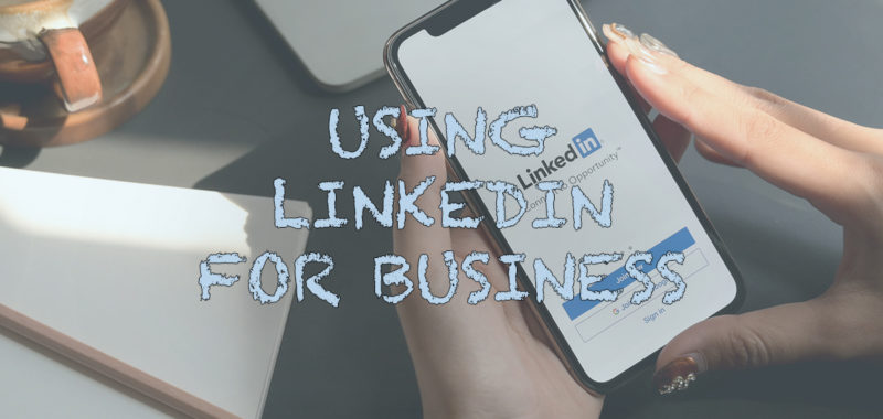 Guide to using LinkedIn for your business