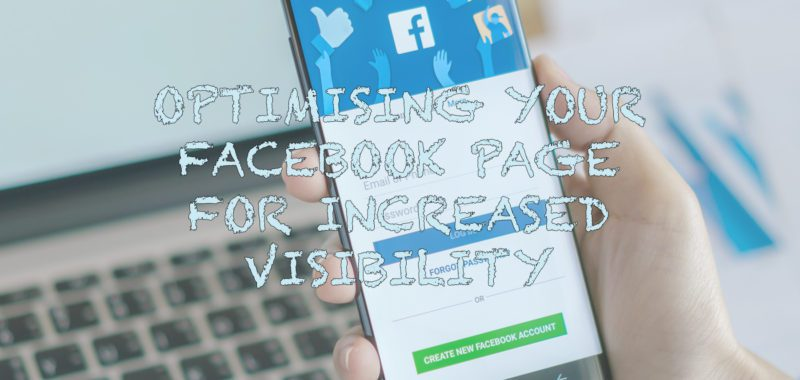 Optimising your Facebook page for increased visibility