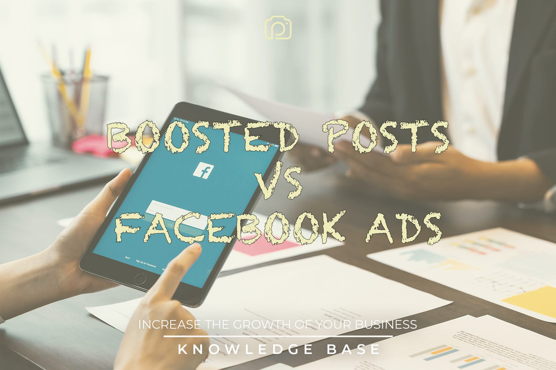 Which should you use: boosted posts or Facebook ads?