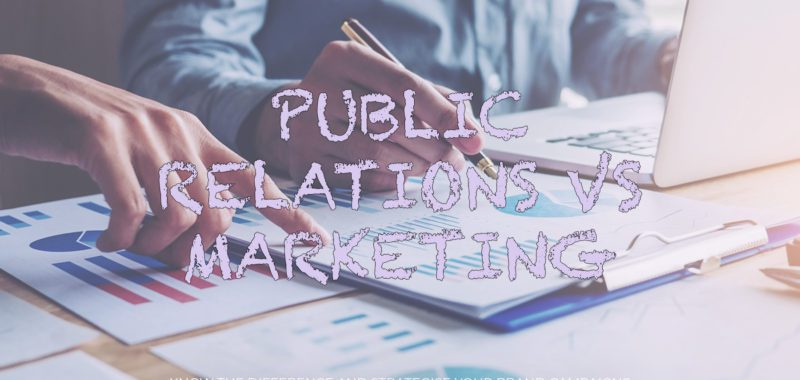Public relations vs. marketing