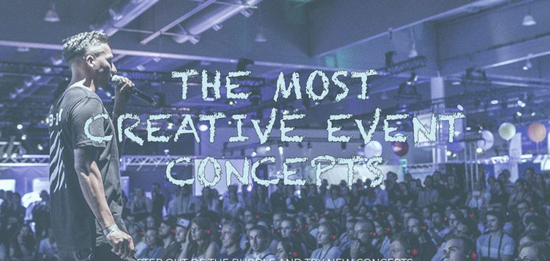 The most creative event concepts