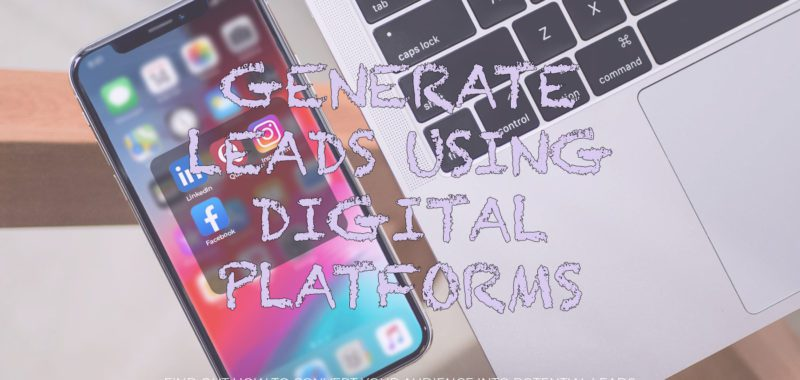 How to generate leads using digital platforms