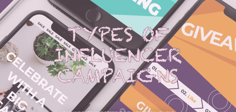 Types of influencer campaigns