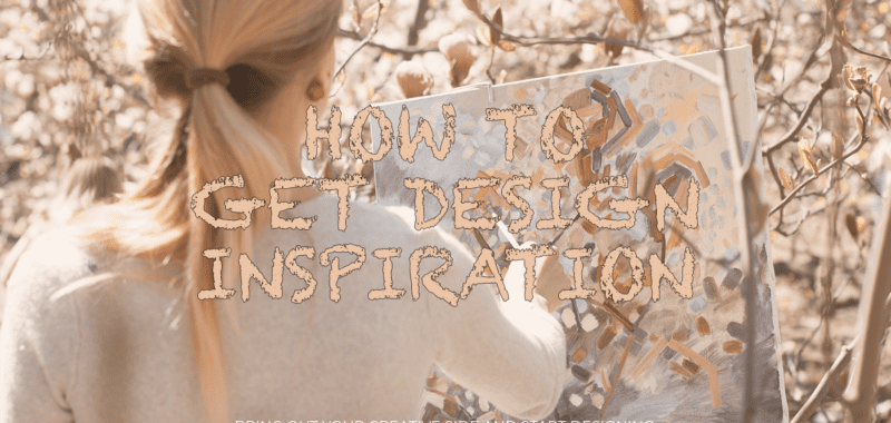 How to get design inspiration