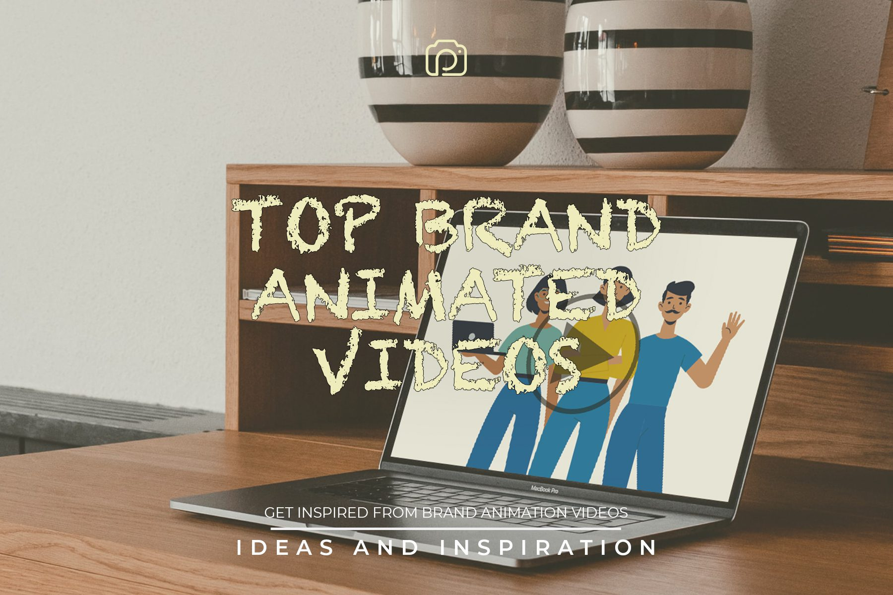 Top brand animated videos