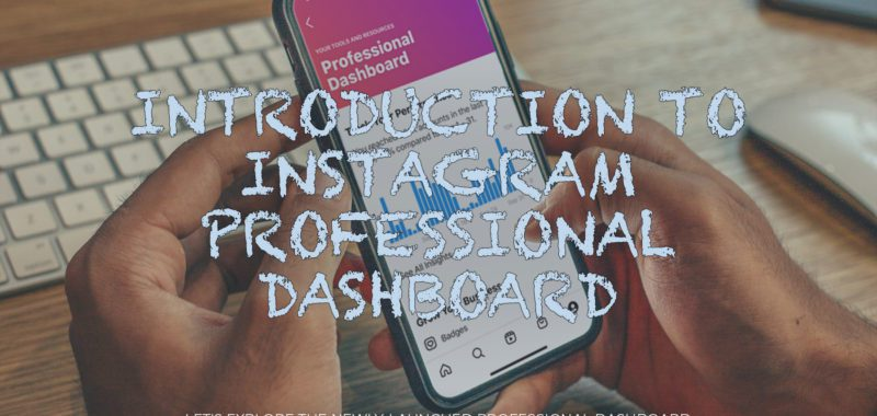 Introduction to Instagram Professional Dashboard