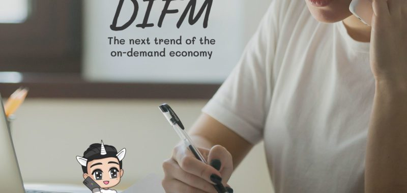 Do-It-For-Me (DIFM): The next evolution of the on-demand economy